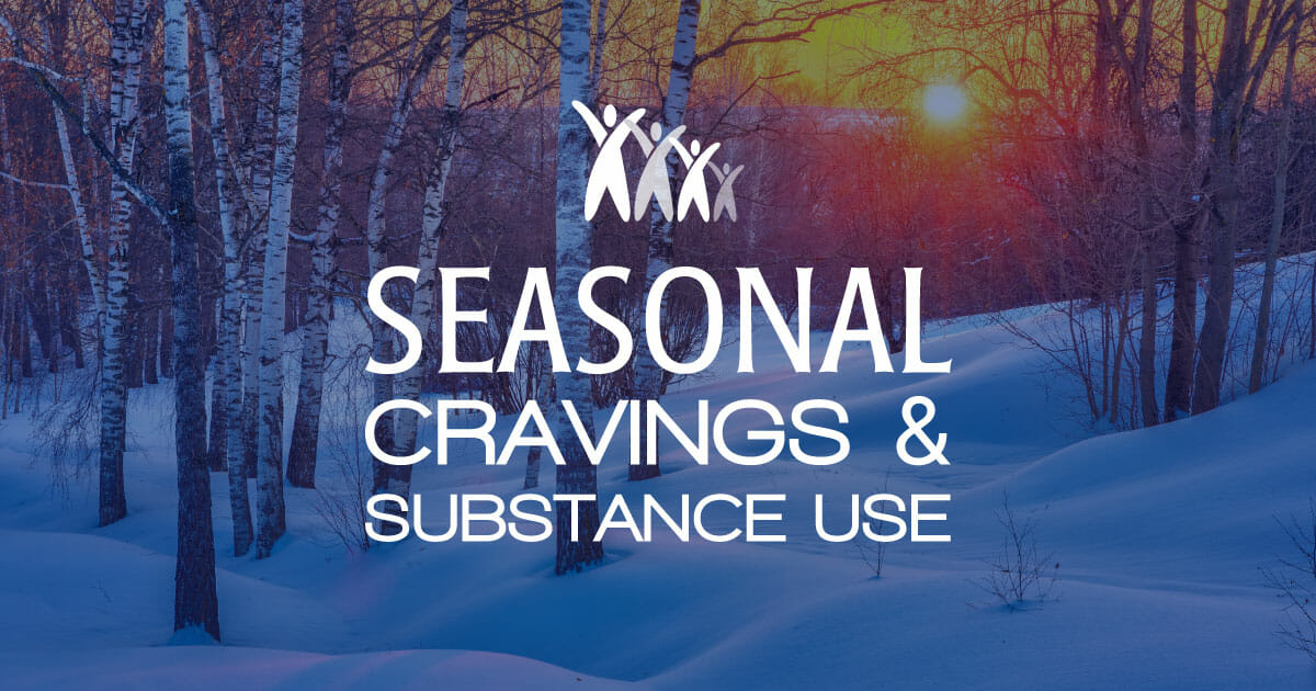 Seasonal Cravings and Substance Use - Family First Intervention