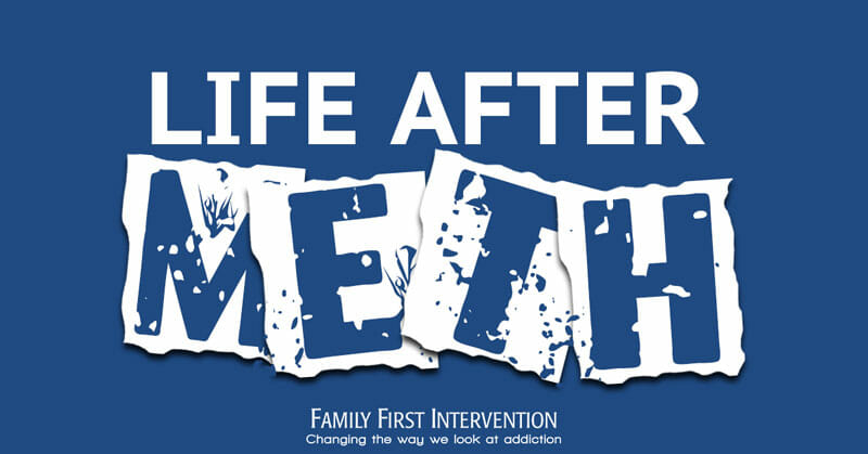 Life After Meth-Meth Addiction Intervention