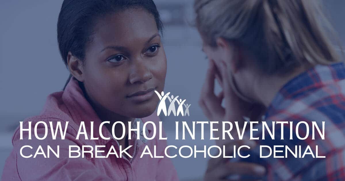 How Alcohol Intervention Can Break Alcoholic Denial