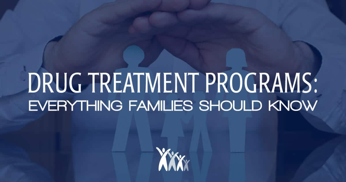 Everything Families Need to Consider in Finding a Drug Treatment Program for a Loved One