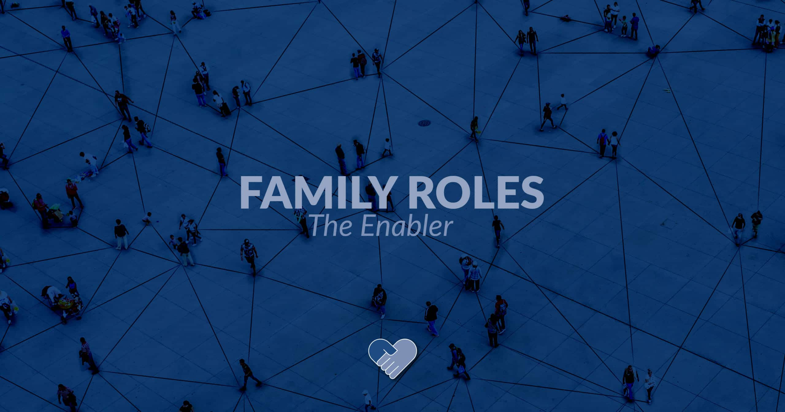 FFI - Blog Banner - Family Roles - The Enabler